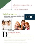 Desarrollo Físico, Cognitvo y Psicosocial en La Adolescecia
