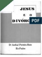 Aníbal Pereira Dos Reis - Jesus e o Divorcio