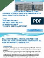 REACCION ADVERSA A MEDICAMENTOS COMO CAUSA DE HOSPITALIZACION DE EMERGENCIA DE ADULTOS MAYORES – HNERM  2011