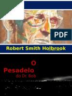 O Pesadelo Do Dr. Bob - Fábia Cristina