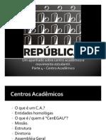 CenEGAU REPUBLICA - PARTE 4 - CENTRO ACADÊMICO
