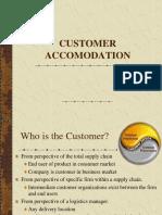 Customer Accomodation