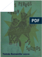 Romanillo Leyva, Tomás - Los Perros Andan Sueltos.pdf
