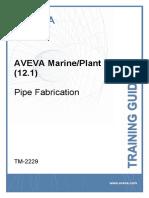 TM-2229 AVEVA Marine (12.1) Pipe Fabrication Rev 2.0