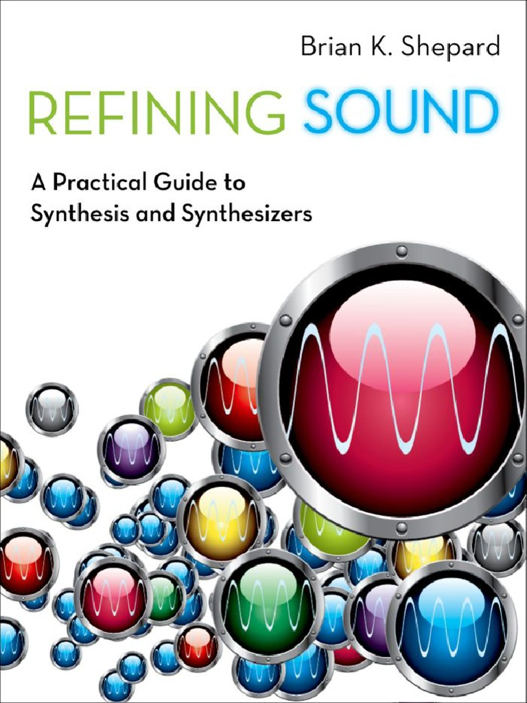 refining sound a practical guide to synthesis and synthesizers pdf