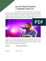 Kendrick Lamar Net Worth Kendrick Lamar House Kendrick Lamar Car
