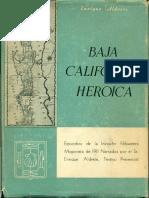 Aldrete, Enrique - Baja California Heroica -Episodios de La Invasion Filibustera Magonista de 1911- [Ed. Mexico 1958]