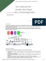 ¿Qué es un cabezal de riego_ Manejo del riego localizado y fertirrigación. - PortalFruticola.pdf