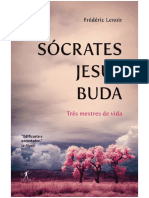 Frederic Lenoir - Socrates Jesus Buda - Três Mestres de Vida.pdf
