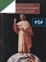 El Cristianismo, la mejor opción - Felipe del Valle