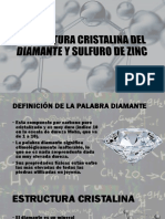 Estructura Cristalina Del Diamante y Sulfuro de Zinc