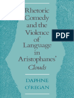 Daphne ORegan Rhetoric, Comedy, And the Violence of Language in Aristophanes Clouds