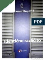 Tihomir Brajović - Identično različito