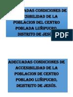 Inadecuadas Condiciones de Accesibilidad de La Poblacion Del Centro Poblada Luñipucro