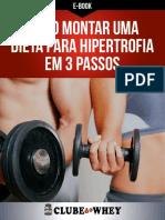 Como Montar Uma Dieta Para Hipertrofia Em 3 Passos