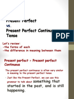 Present Perfect Simple vs. Cont.