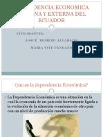 DEPENDENCIA ECONOMICA INTERNA Y EXTERNA DEL ECUADOR.pptx