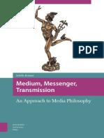 Medium, Messenger, Transmission (Media philosophy) - Kråmer