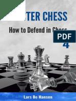 How to Defend in Chess (Master - Lars Bo Hansen