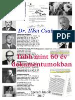 Dr. Ilkei Csaba - Több, mint 60 év dokumentumokban