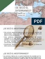 Se Secó El Mediterraneo