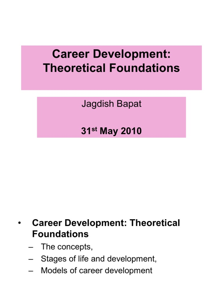 career development theoretical foundations developmental career development theoretical foundations developmental psychology