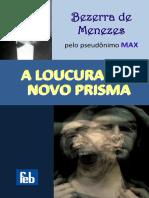 Bezerra de Menezes - A Loucura sob novo Prisma.pdf