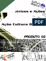 Produto 2 Acão Cultura Digital 2009