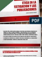 Etica en La Investigacion y Las Publicaciones