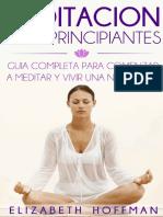 Hoffman, Elizabeth - Meditación Para Principiantes, Guía Completa Para Meditar y Comenzar Una Nueva Vida