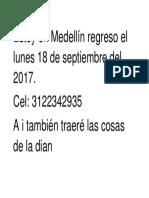 Estoy en Medellín Regreso El Lunes 18 de Septiembre Del 2017