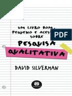 11_Um Livro Bom, Pequeno e Acessível Sobre Pesquisa Qualitativa - SILVERMAN, David
