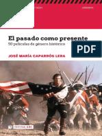 El Pasado Como Presente. 50 Películas de Género Histórico - Caparrós, José María