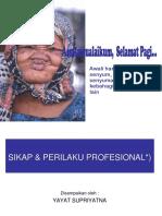 Sikap & Perilaku Profesional Rsjhk Sept 2013
