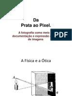 Da Prata Ao Pixel