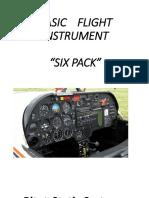 Basic Flight Instrument o Six Pack