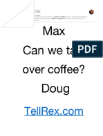 Max, I'm in town. Can we talk over coffee?