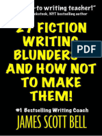 27 Fiction Writing Blunders - And How Not to Make Them! by James Scott Bell