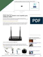 Como Usar Um Roteador Como Repetidor Para Melhorar o Wi-Fi _ Dicas e Tutoriais _ TechTudo