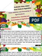 List of Profitable Value Added Products from Fruits & Vegetables. Value Addition and Processing of Agri-Products. Dehydration, Canning and Preservation of Agricultural Produce.