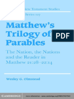Wesley G. Olmstead Matthews Trilogy of Parables the Nation, The Nations and the Reader in Matthew 2128-2214 Society for New Testament Studies Monograph Series
