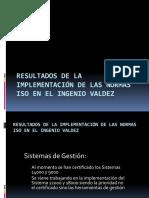 Resultados de La Implementación de Las Normas ISO en Valdez