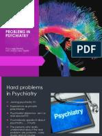 Hard Problrms in Psycciaty