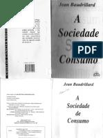 BAUDRILARD, J. a Sociedade de Consumo. Sao Paulo. Edicoes 70, 1981
