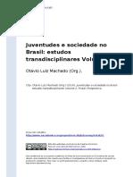Otavio Luiz Machado (Org.) (2016). Juventudes e Sociedade No Brasil Estudos Transdisciplinares Volume 2