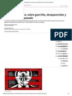 Guerrilha Desaparecidos y Pasado - Esteban Campos y Gabriel Rot. Sobre Guer