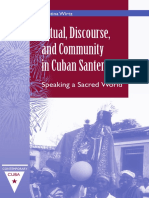 Kristina Wirtz Ritual, Discourse, And Community in Cuban Santeria Speaking a Sacred World