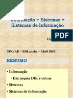 S+I=SI (Sistemas+Informação=Sistemas de Informação)