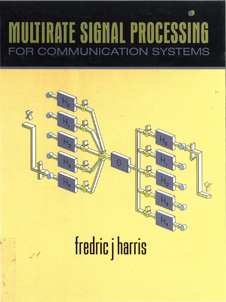 Fredric j harris multirate signal processing for communication fredric j harris multirate signal processing for communication systems sampling signal processing digital to analog converter fandeluxe Images