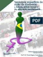 Fabiane Ferreira Da Silva - Corpos Femininos Superfície de Inscrição de Discursos- Mídia, Beleza, Saúde Sexual e Reprodutiva, Educação Escolarizada...